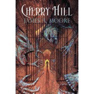 Cherry Hill [Moore, James A.]