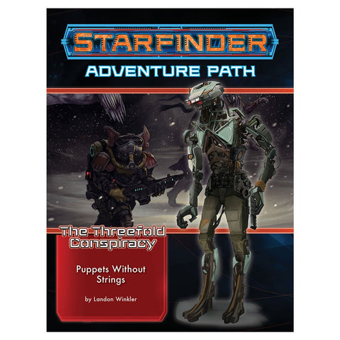 Starfinder Adventure Path: Puppets without Strings (Threefold Conspiracy 6/6)