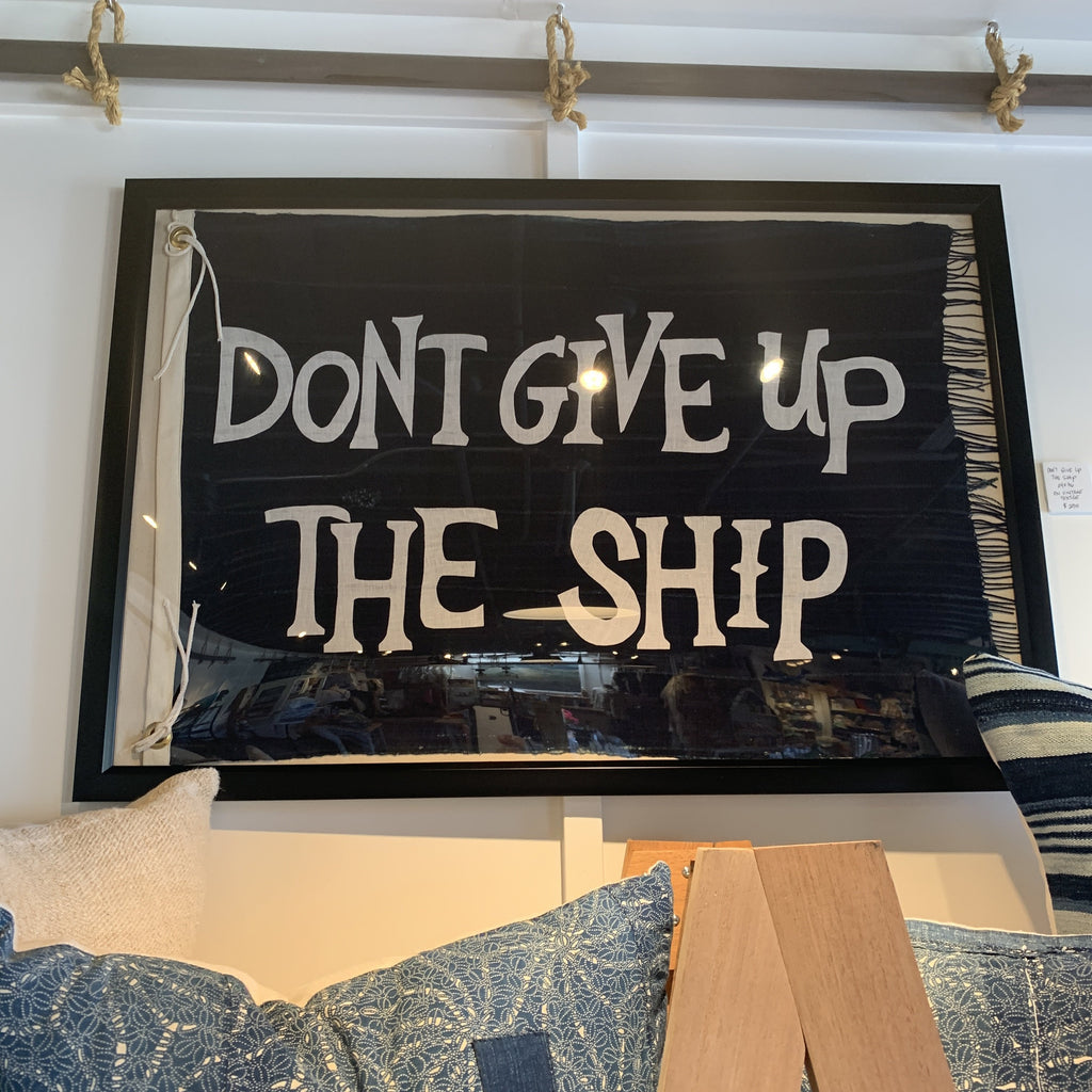BB- 24x36 Don't Give Up The Ship Black and White Textile Art - Bird + Belle