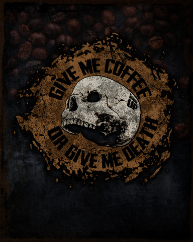 Give me Coffee or Give me Death Tin Sign