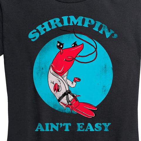 Women's Shrimpin' Ain't Easy Tee