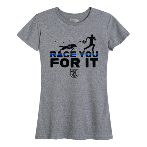 Women's K9 Race You For It T-Shirt