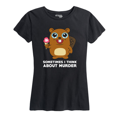 Women's Sometimes I Think About Murder Tee