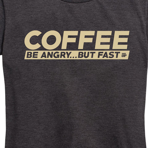 Women's Be Angry... But Faster Tee