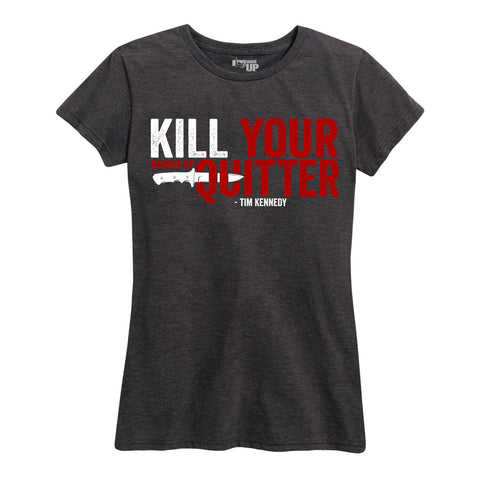 Women's Kill Your Quitter Tee