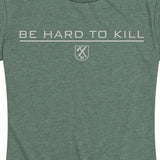 WOMEN'S Hard to Kill T-Shirt