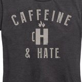 WOMEN'S Cup of Hate Caffeine and Hate Tee