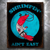 Shrimpin Ain't Easy Jiu Jitsu Vintage Tin Sign