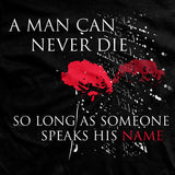 A Man Can Never Die T-Shirt