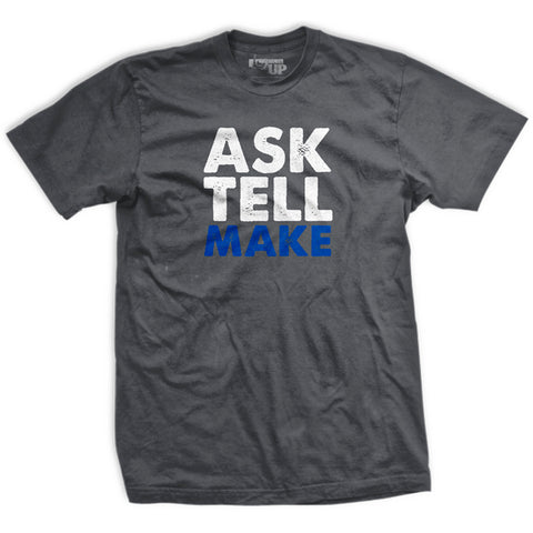 Ask Tell Make T-Shirt