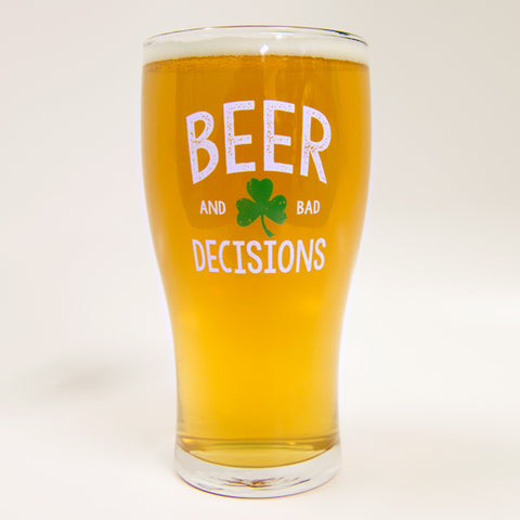 Beer and Bad Decisions Pint Glass