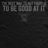 Best Way Not To Fight T-Shirt