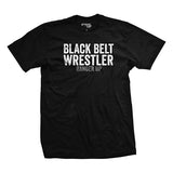 Black Belt Wrestler T-Shirt