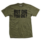 But Did You Die? Vintage shirt