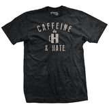 Caffeine and Hate: Cup of H T-Shirt