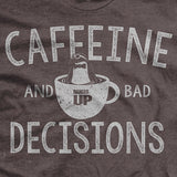 Caffeine And Bad Decisions Vintage T-shirt