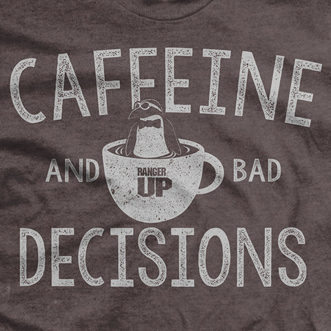 Caffeine And Bad Decisions T-Shirt