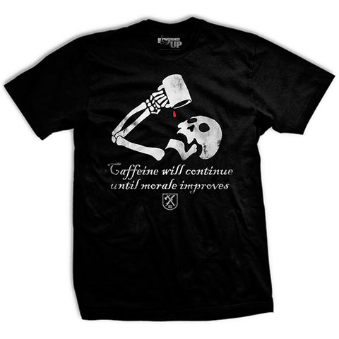 Caffeine Will Continue T-Shirt
