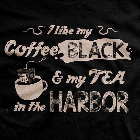My Coffee Black and My Tea in the Harbor T-Shirt