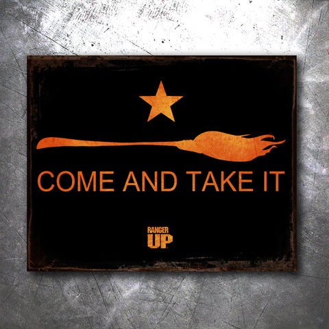 Come and Take It Broomstick Tin Sign