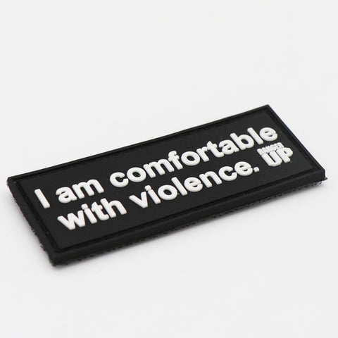 I Am Comfortable With Violence PVC Patch