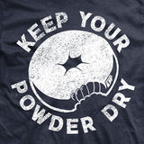 LEO Keep Your Powder Dry T Shirt