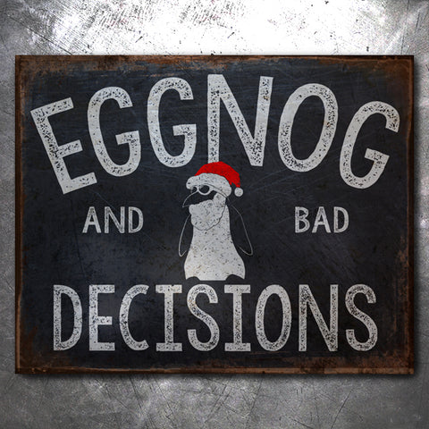 Eggnog and Bad Decisions Vintage Tin Sign