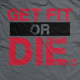 Get Fit or Die Train More Bleed Less Vintage T Shirt
