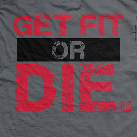 Get Fit or Die Train More Bleed Less T-Shirt