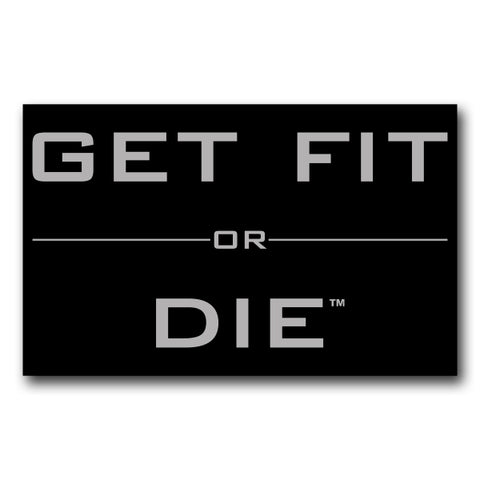 Get Fit Or Die Sticker