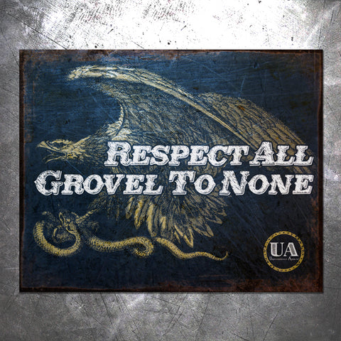 Grovel To None Tin Sign