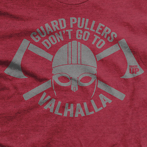 Guard Pullers Don't Go to Valhalla T-Shirt