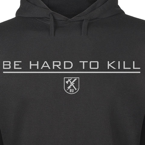 Be Hard To Kill Hoodie