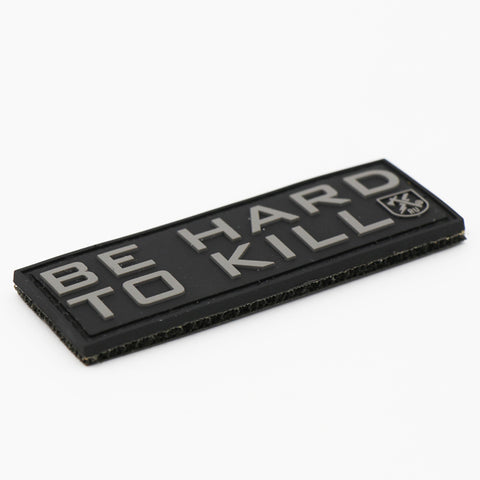 Be Hard To Kill PVC Patch