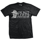 I'm Not Loud Drill Sergeant T-Shirt