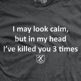 I've Killed You Three Times T-Shirt
