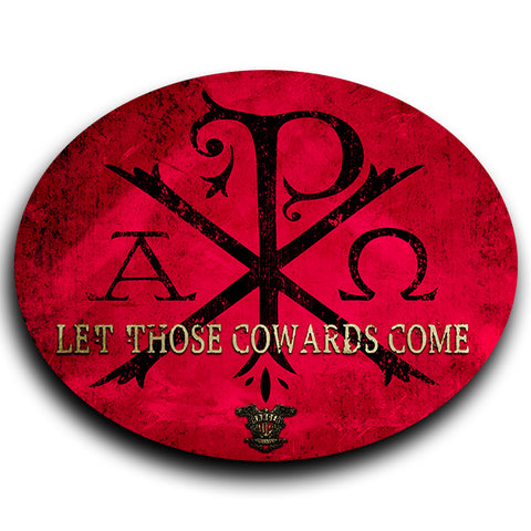 Let Those Cowards Come Sticker