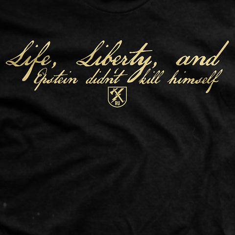 Life, Liberty and Epstein T-Shirt