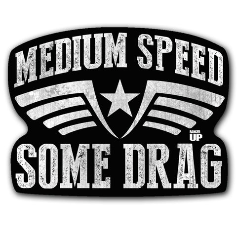 Medium Speed Some Drag Sticker