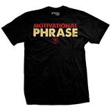 Motivational Phrase T-Shirt