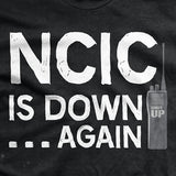 NCIC is Down T-Shirt