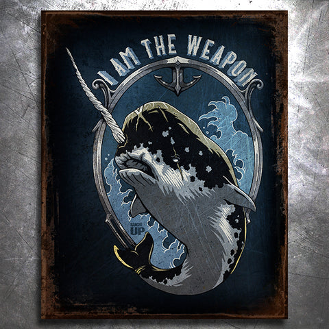Narwhal I am the Weapon Tin Sign