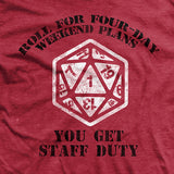 Natural 1 - You Get Staff Duty T-Shirt