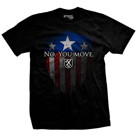 No. You Move T-Shirt