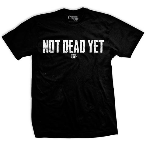 Not Dead Yet T-Shirt