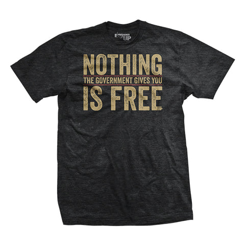 Nothing is Free T-Shirt
