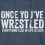 Once You've Wrestled Hoodie