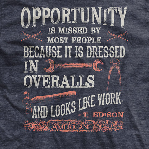 Opportunity is Work T-Shirt