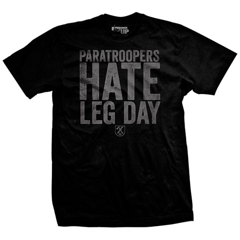 Paratroopers Hate Leg Day T-Shirt