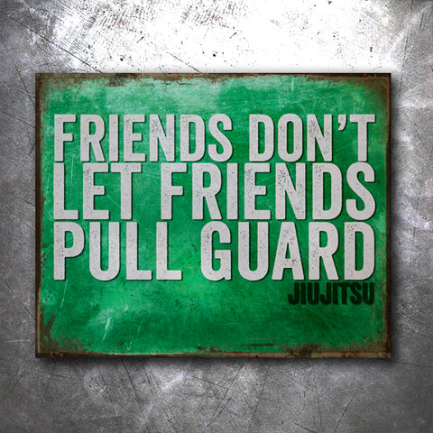 Pull Guard Tin Sign